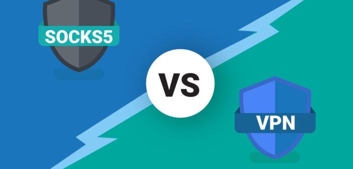 Socks5 vs VPN