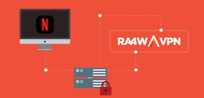 RA4W VPN Netflix